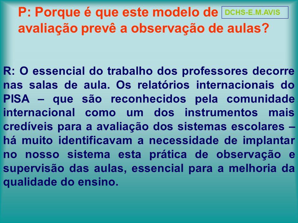 P: Porque é que este modelo de avaliação prevê a observação de aulas