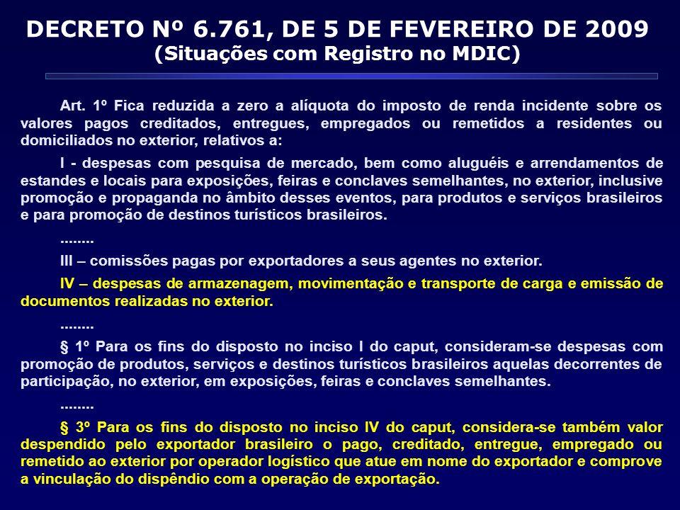 DECRETO Nº 6.761, DE 5 DE FEVEREIRO DE 2009