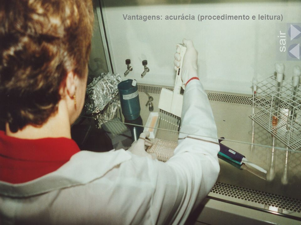 Vantagens: acurácia (procedimento e leitura)