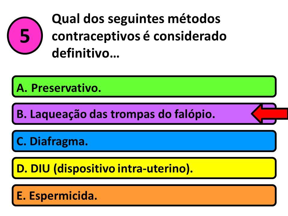 Qual dos seguintes métodos contraceptivos é considerado definitivo…