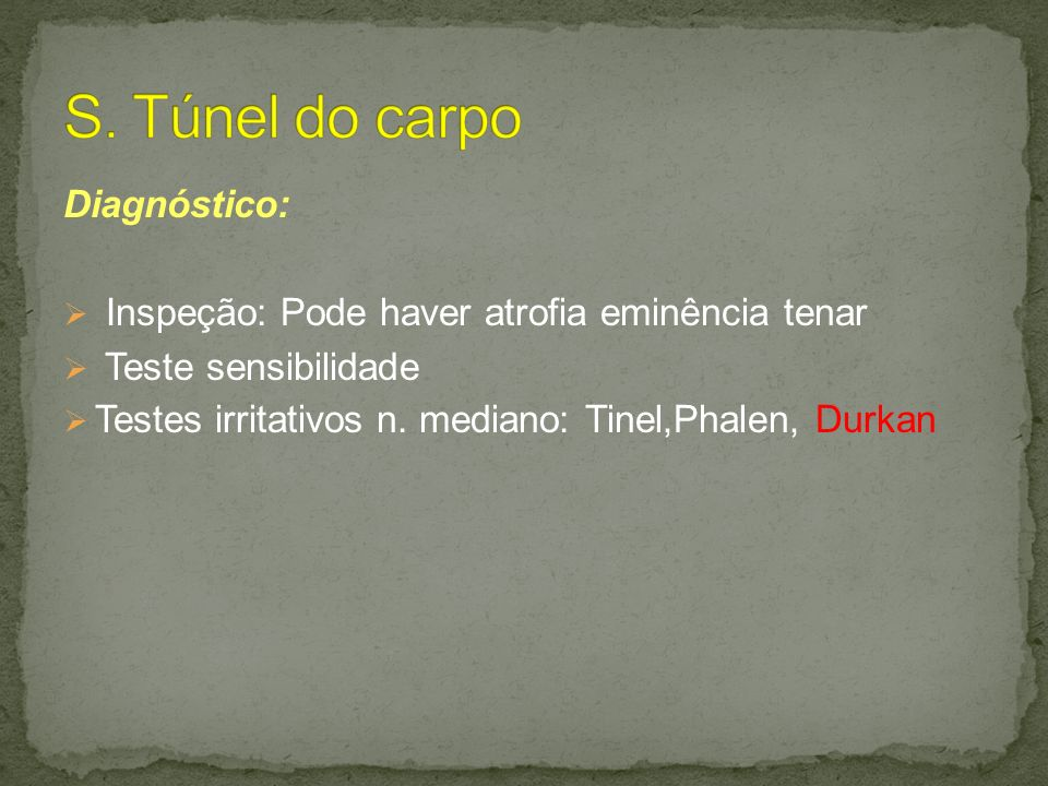 S. Túnel do carpo Diagnóstico: