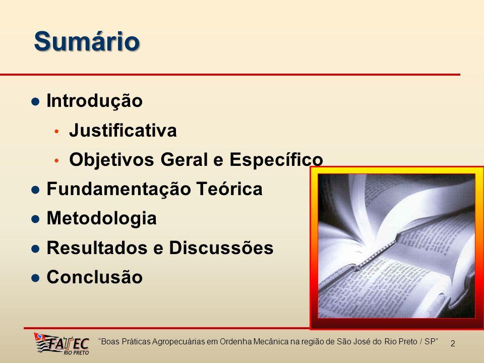 Sumário ● Introdução Justificativa Objetivos Geral e Específico