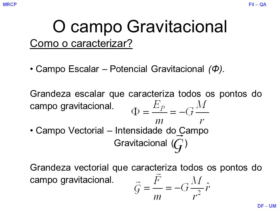 O campo Gravitacional Como o caracterizar