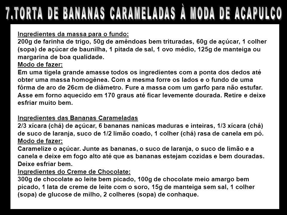 7.TORTA DE BANANAS CARAMELADAS À MODA DE ACAPULCO