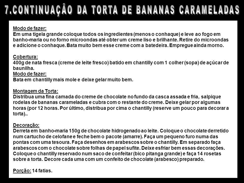 7.CONTINUAÇÃO DA TORTA DE BANANAS CARAMELADAS