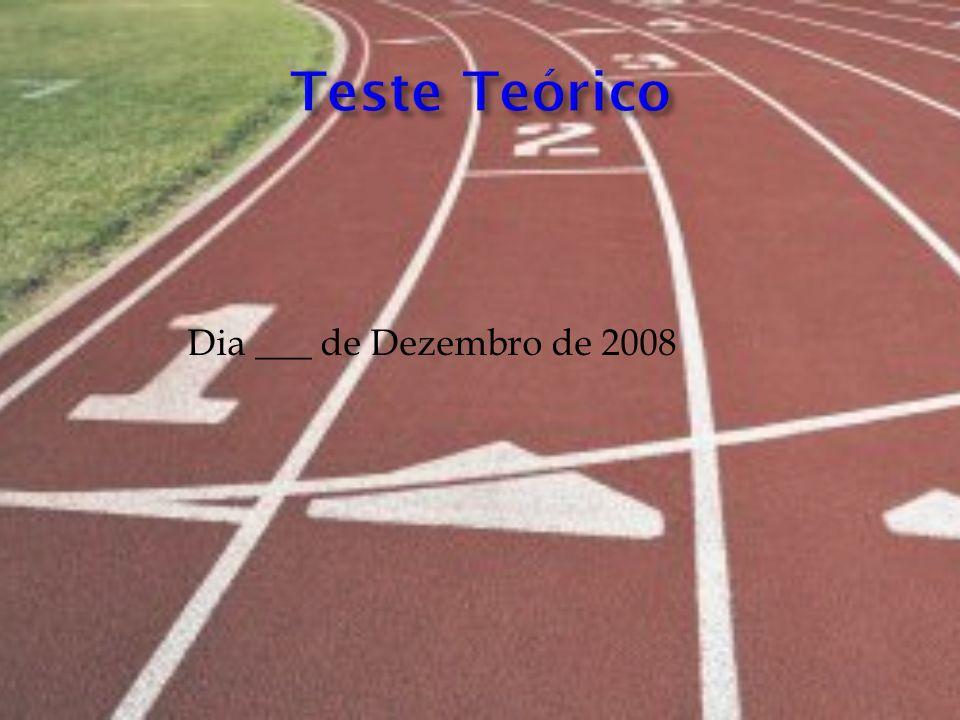 Teste Teórico Dia ___ de Dezembro de 2008