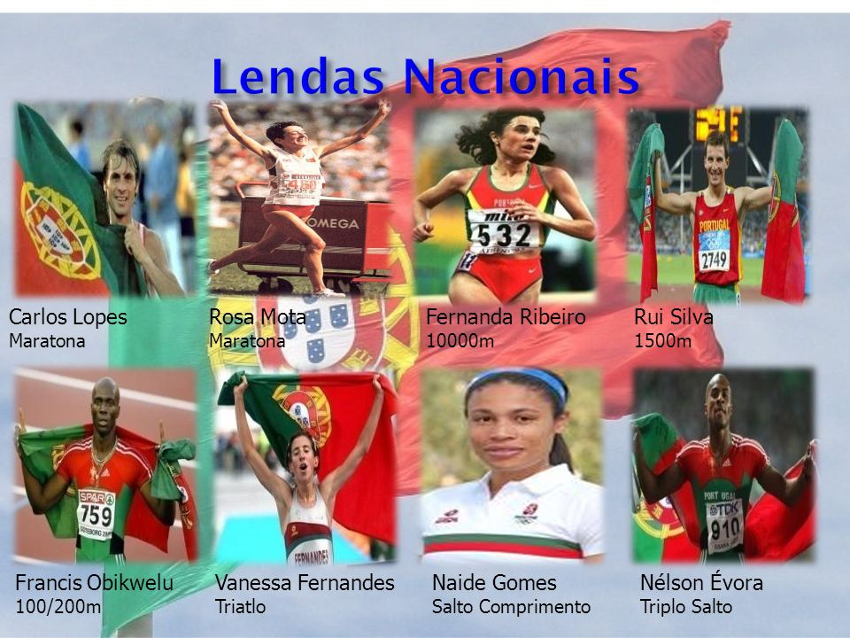 Lendas Nacionais Carlos Lopes Rosa Mota Fernanda Ribeiro Rui Silva