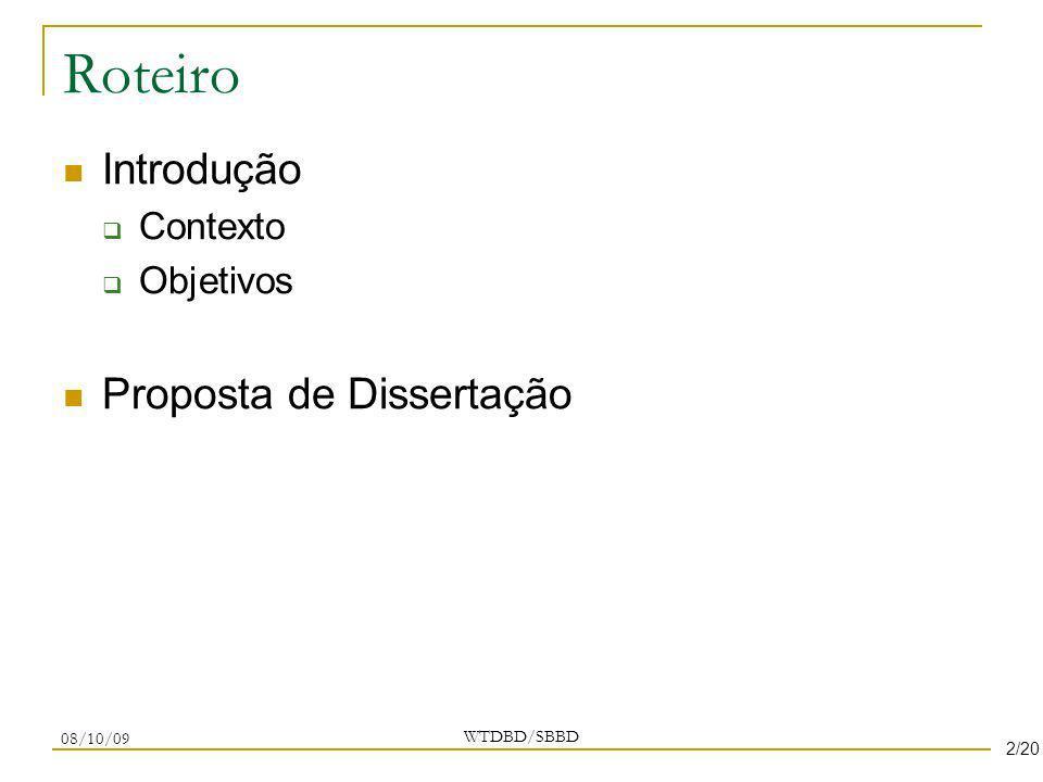 Roteiro Introdução Proposta de Dissertação Contexto Objetivos