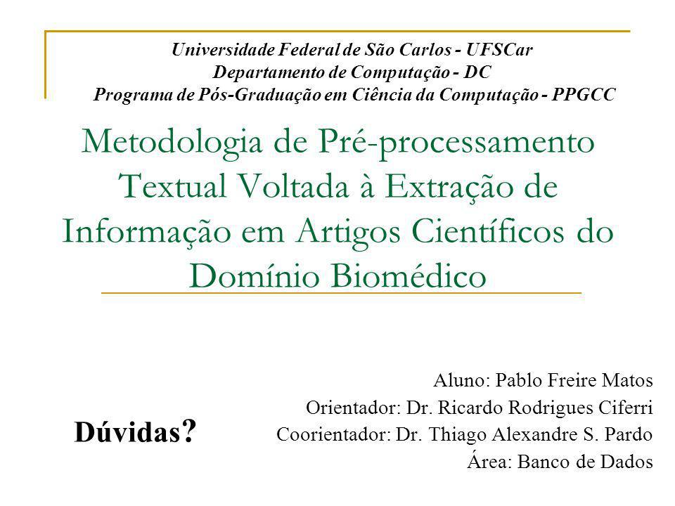 Universidade Federal de São Carlos - UFSCar Departamento de Computação - DC Programa de Pós-Graduação em Ciência da Computação - PPGCC