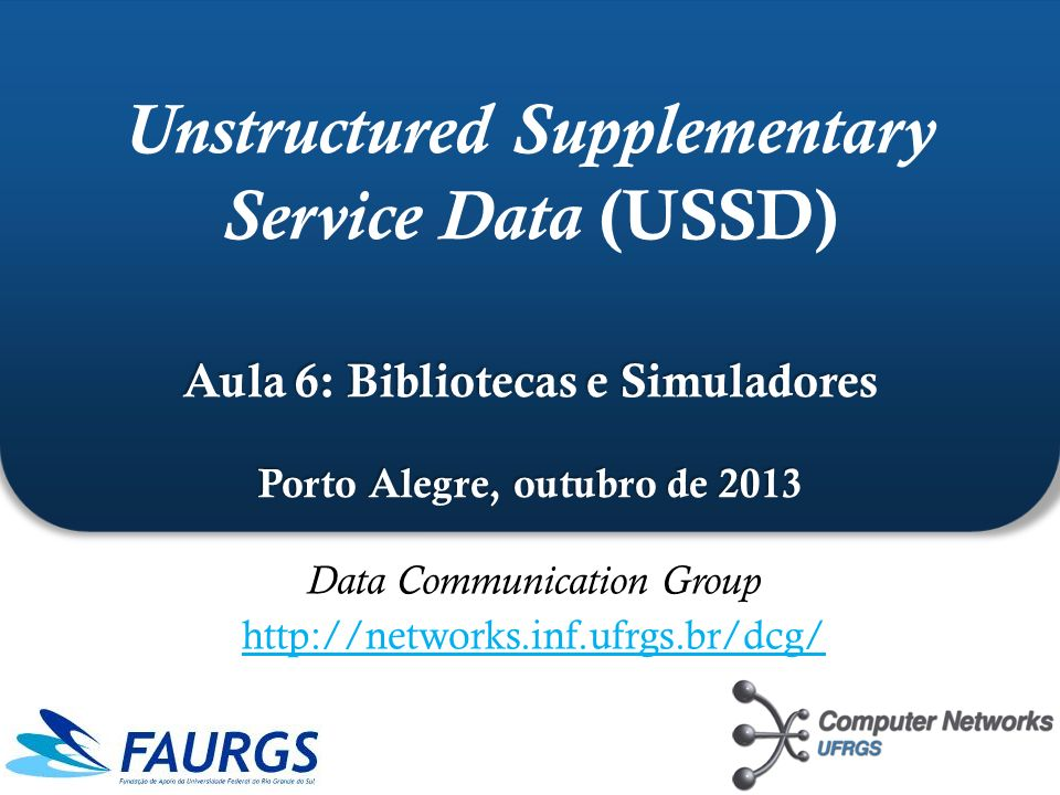 Data Communication Group http://networks.inf.ufrgs.br/dcg/