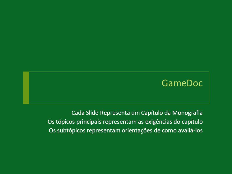 GameDoc Cada Slide Representa um Capítulo da Monografia