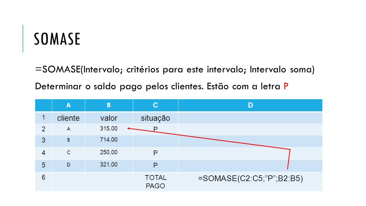 =SOMASE(C2:C5; P ;B2:B5)