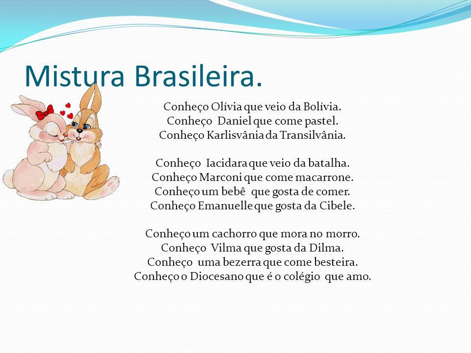 Mistura Brasileira.