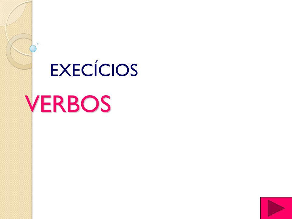 EXECÍCIOS VERBOS
