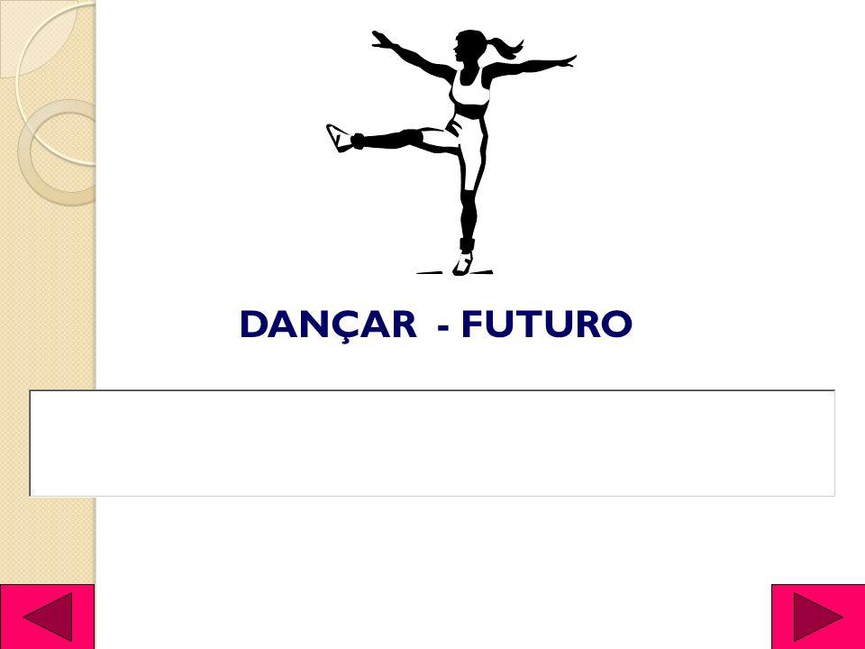 DANÇAR - FUTURO