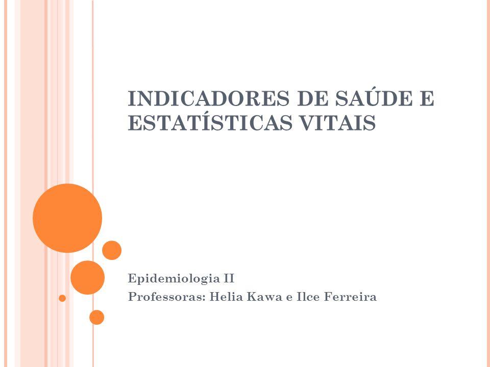 INDICADORES DE SAÚDE E ESTATÍSTICAS VITAIS