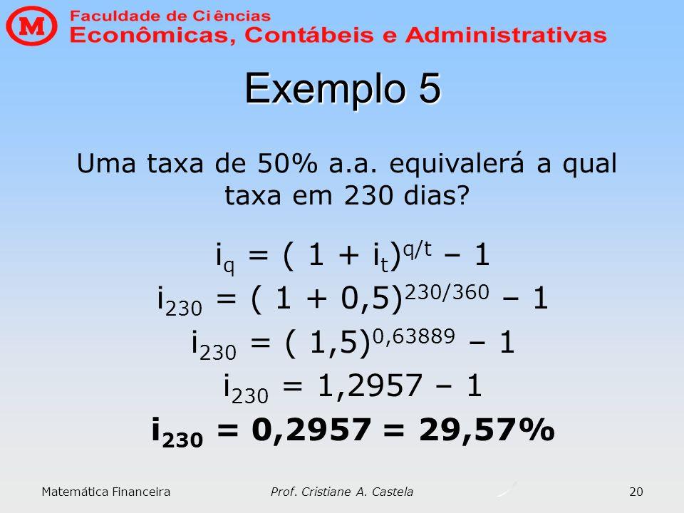 Exemplo 5 iq = ( 1 + it)q/t – 1 i230 = ( 1 + 0,5)230/360 – 1