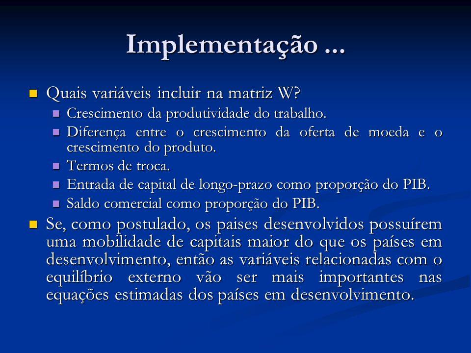 Implementação ... Quais variáveis incluir na matriz W