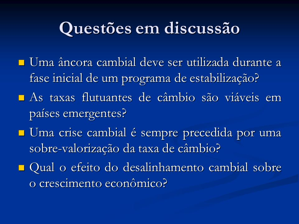 Questões em discussão Uma âncora cambial deve ser utilizada durante a fase inicial de um programa de estabilização