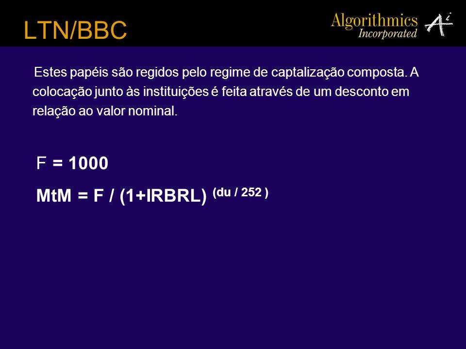 LTN/BBC F = 1000 MtM = F / (1+IRBRL) (du / 252 )