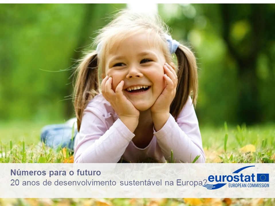Números para o futuro 20 anos de desenvolvimento sustentável na Europa