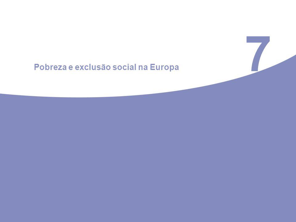 7 Pobreza e exclusão social na Europa