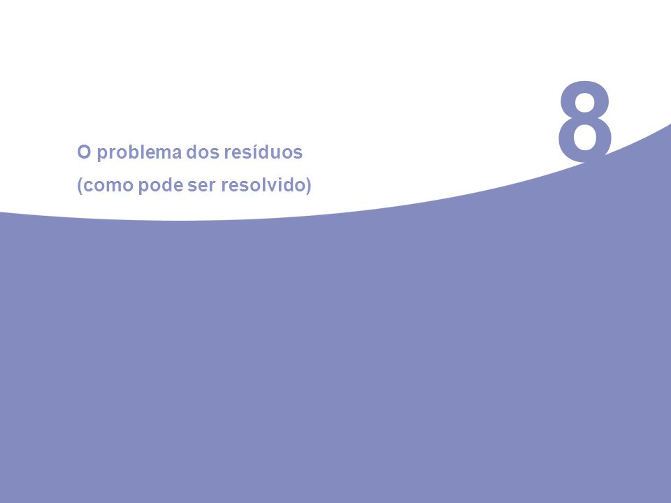 8 O problema dos resíduos (como pode ser resolvido)