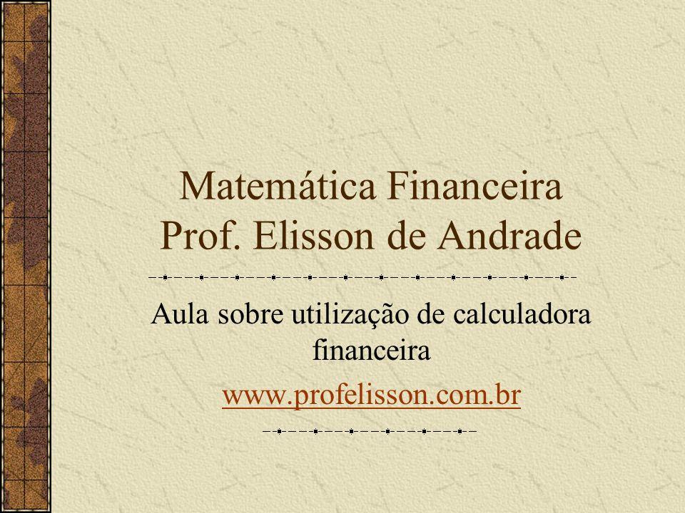 Matemática Financeira Prof. Elisson de Andrade