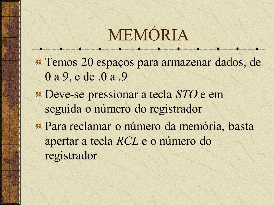 MEMÓRIA Temos 20 espaços para armazenar dados, de 0 a 9, e de .0 a .9