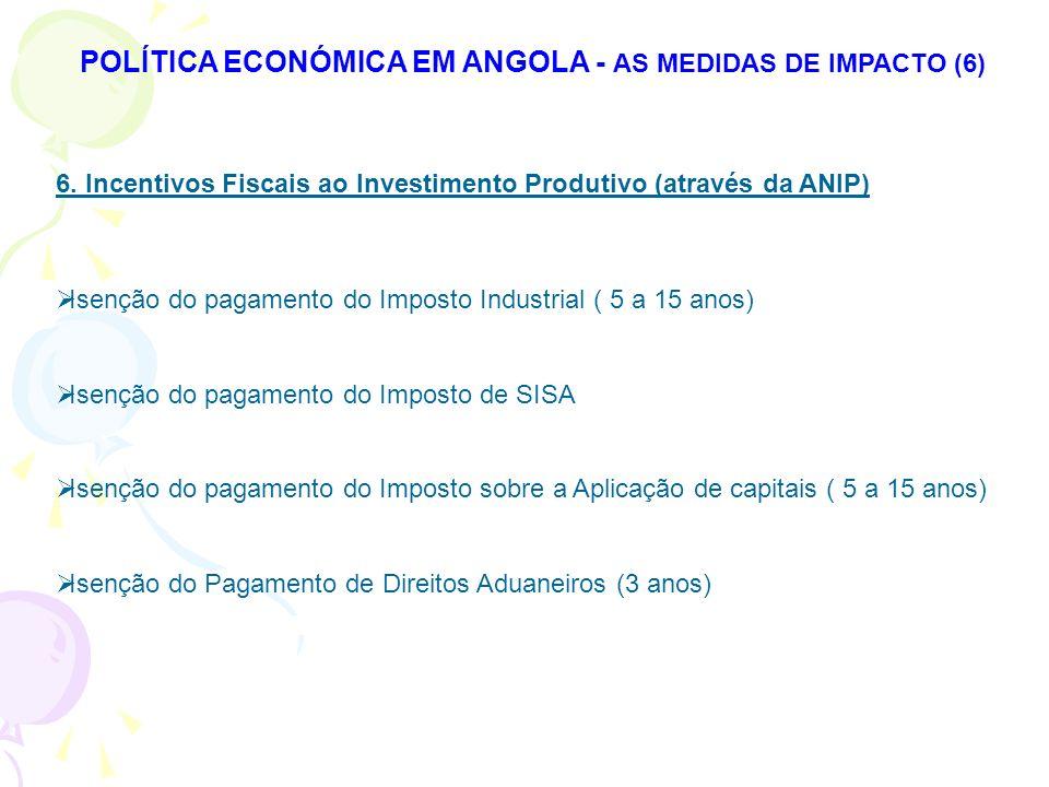 POLÍTICA ECONÓMICA EM ANGOLA - AS MEDIDAS DE IMPACTO (6)