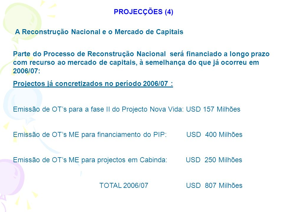 PROJECÇÕES (4) A Reconstrução Nacional e o Mercado de Capitais.