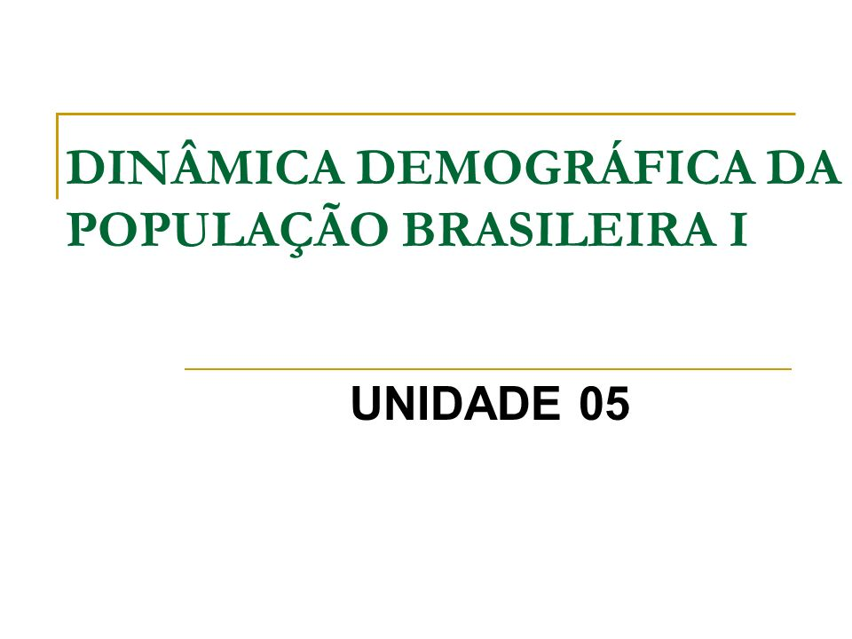 DINÂMICA DEMOGRÁFICA DA POPULAÇÃO BRASILEIRA I