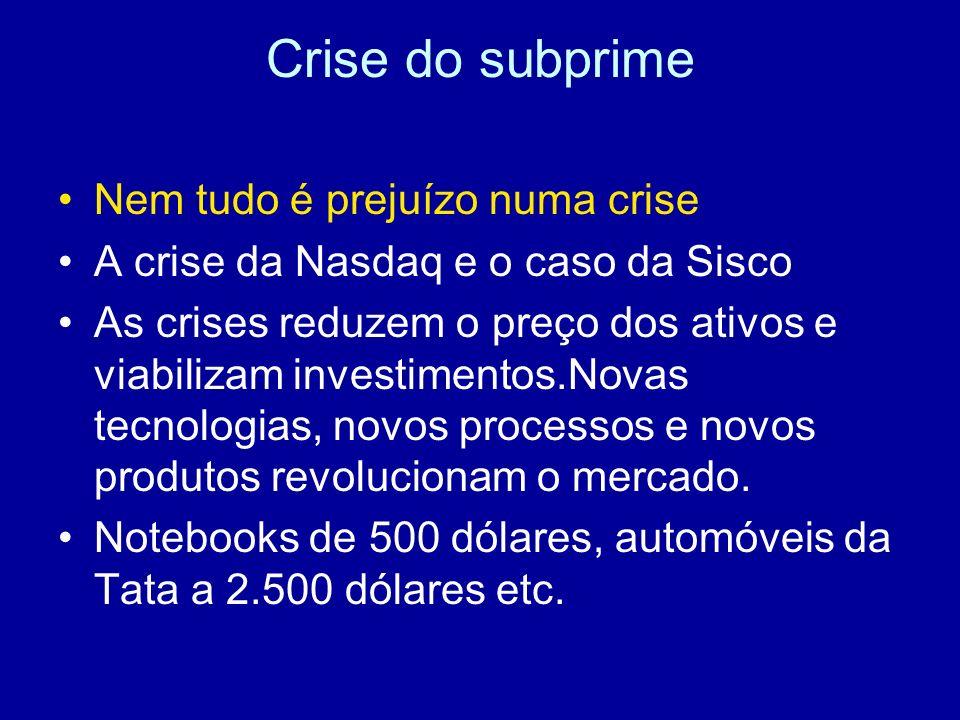 Crise do subprime Nem tudo é prejuízo numa crise