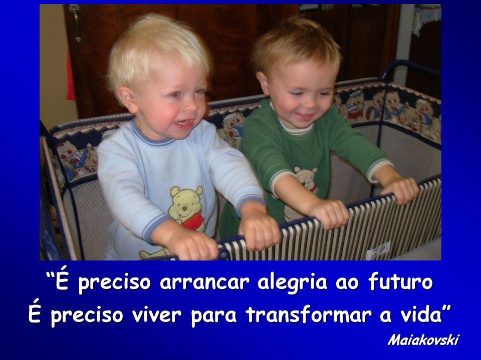É preciso arrancar alegria ao futuro