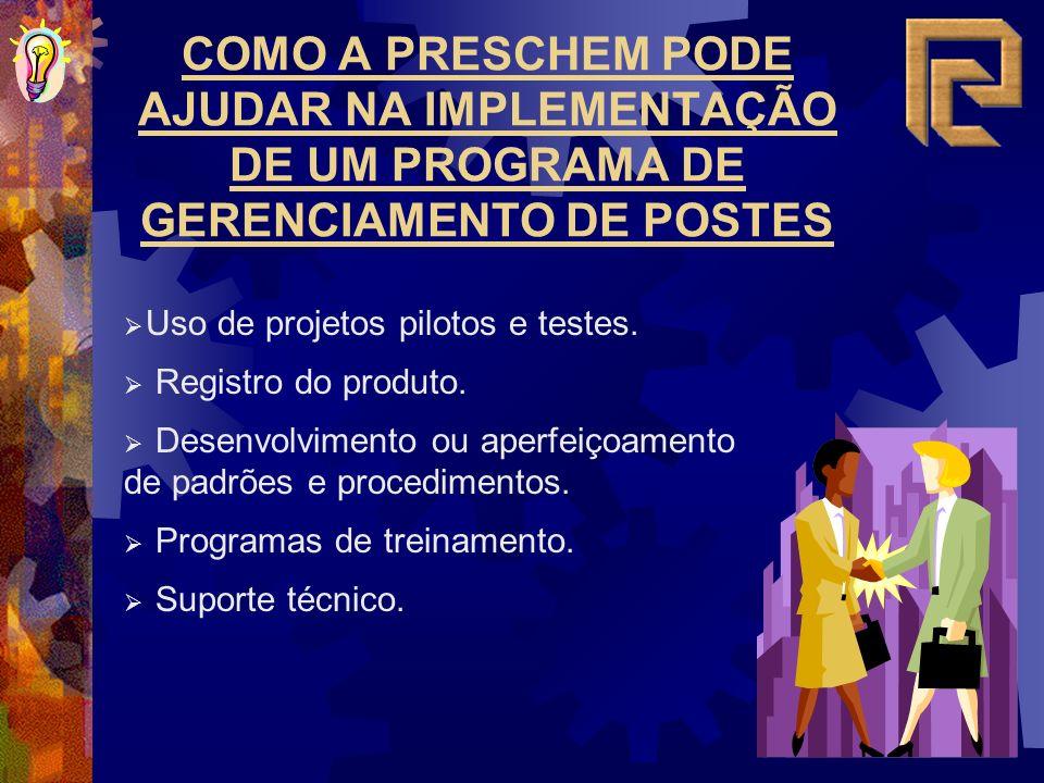 COMO A PRESCHEM PODE AJUDAR NA IMPLEMENTAÇÃO DE UM PROGRAMA DE GERENCIAMENTO DE POSTES