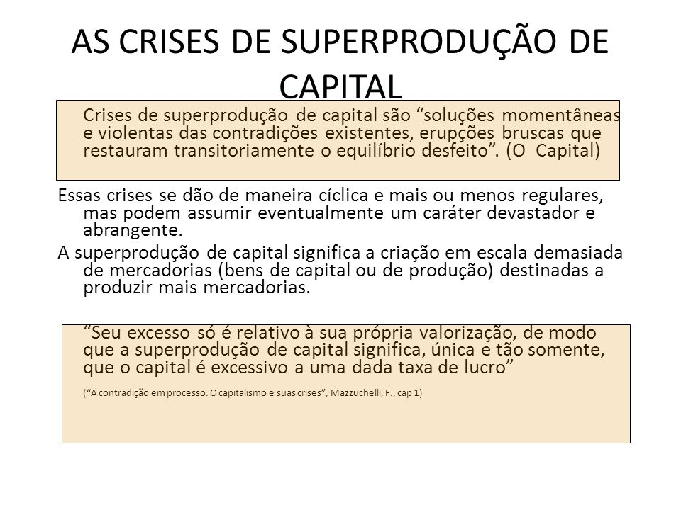 AS CRISES DE SUPERPRODUÇÃO DE CAPITAL