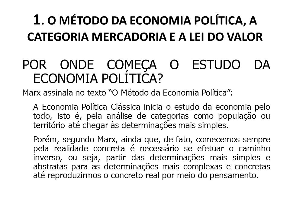 1. O MÉTODO DA ECONOMIA POLÍTICA, A CATEGORIA MERCADORIA E A LEI DO VALOR