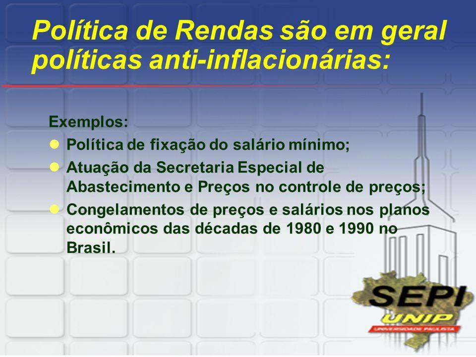 Política de Rendas são em geral políticas anti-inflacionárias: