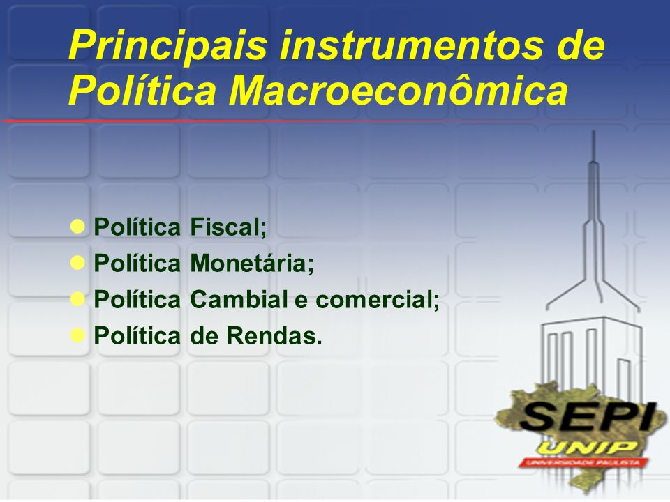 Principais instrumentos de Política Macroeconômica