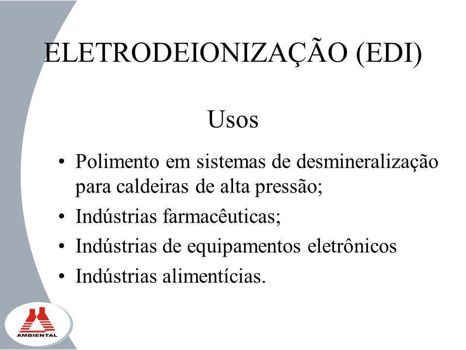 ELETRODEIONIZAÇÃO (EDI) Usos