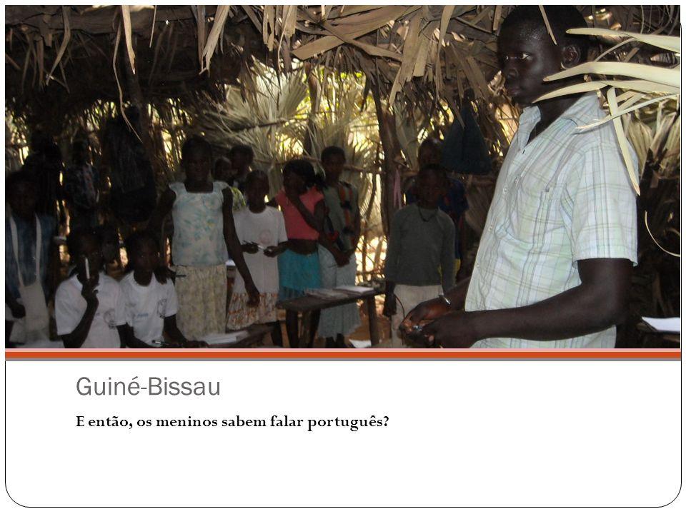 Guiné-Bissau E então, os meninos sabem falar português