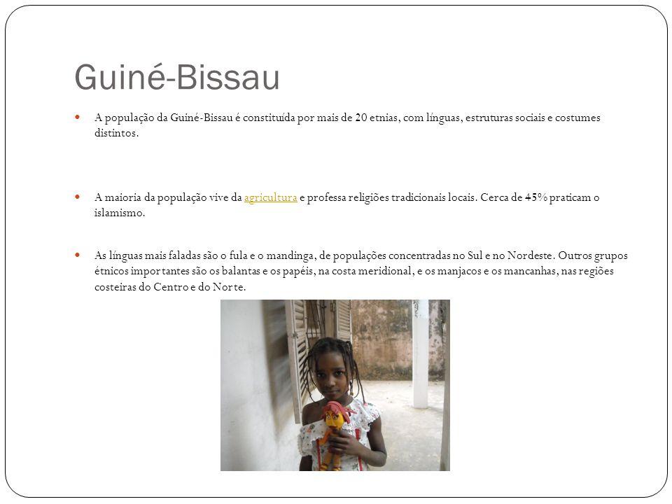 Guiné-Bissau A população da Guiné-Bissau é constituída por mais de 20 etnias, com línguas, estruturas sociais e costumes distintos.