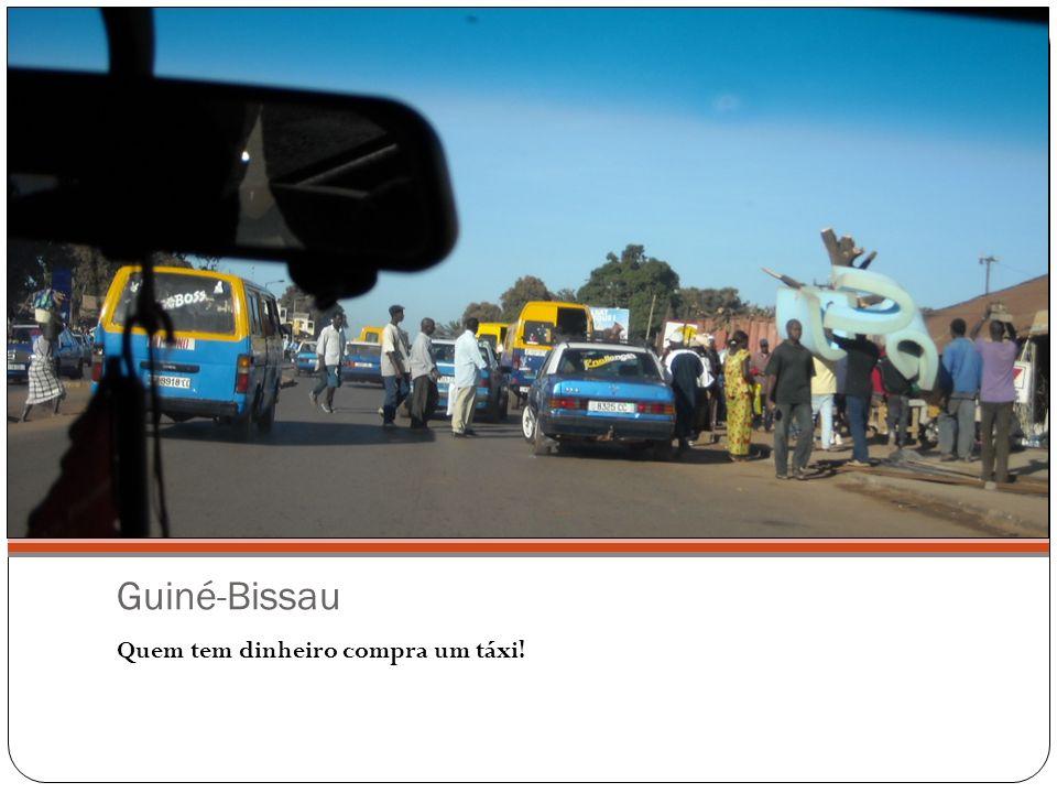 Guiné-Bissau Quem tem dinheiro compra um táxi!
