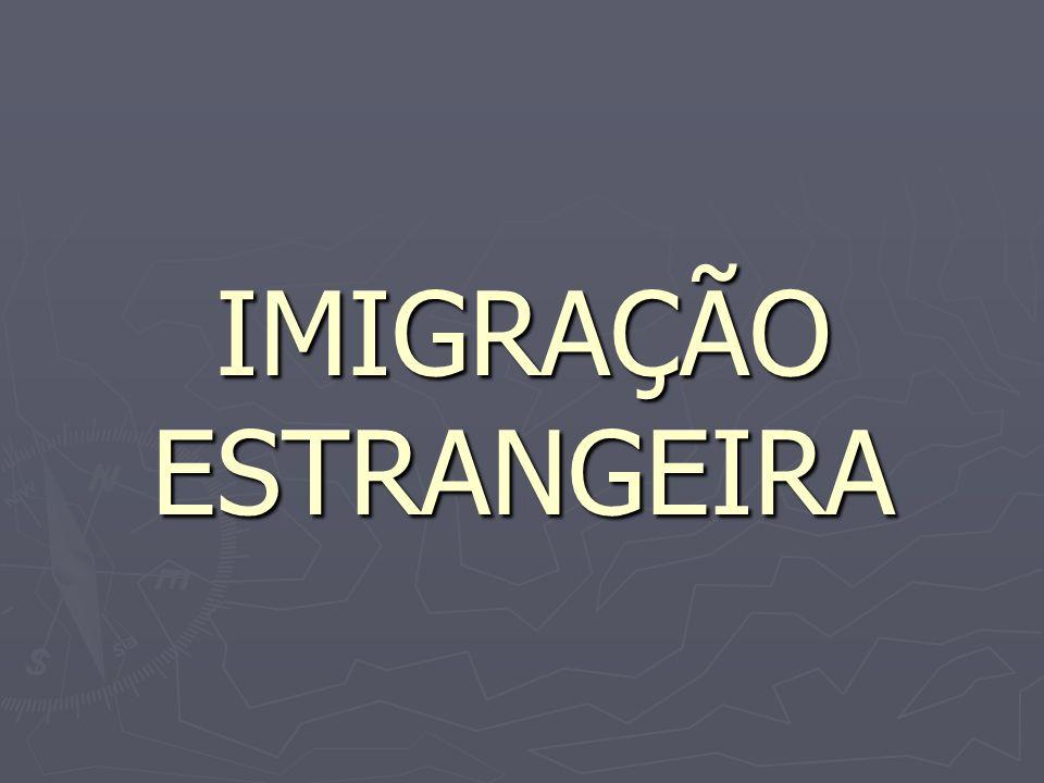 IMIGRAÇÃO ESTRANGEIRA