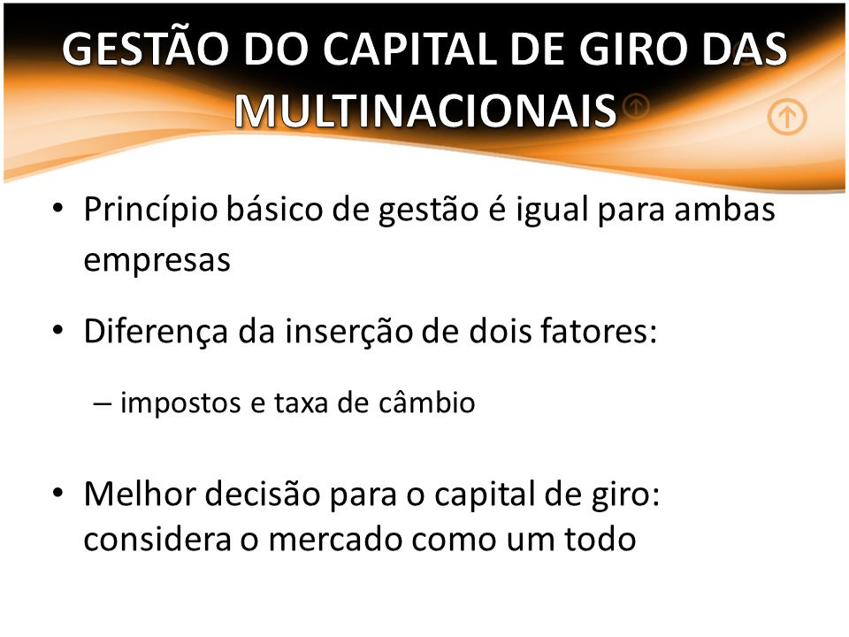 GESTÃO DO CAPITAL DE GIRO DAS MULTINACIONAIS
