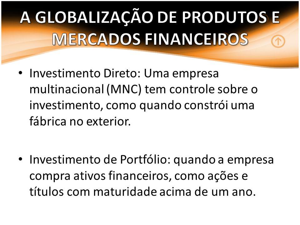 A GLOBALIZAÇÃO DE PRODUTOS E MERCADOS FINANCEIROS
