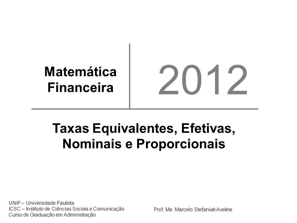 Taxas Equivalentes, Efetivas, Nominais e Proporcionais