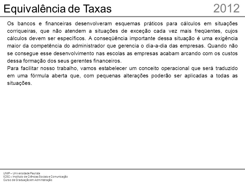 2012 Equivalência de Taxas Prof. Me. Marcelo Stefaniak Aveline 3 3