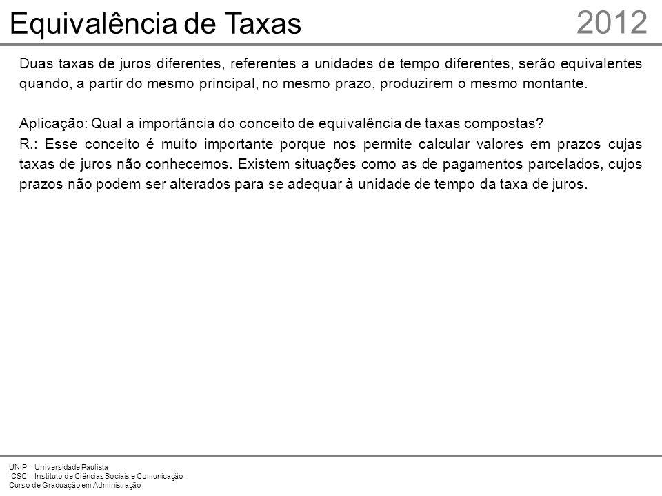 2012 Equivalência de Taxas Prof. Me. Marcelo Stefaniak Aveline 4 4