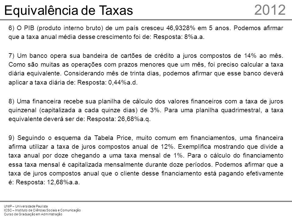 2012 Equivalência de Taxas Prof. Me. Marcelo Stefaniak Aveline 9 9